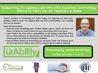 SP160-21  Supporting Struggling Learners with Assistive Technology - Where to Start!